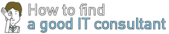 How to find a good IT consultant